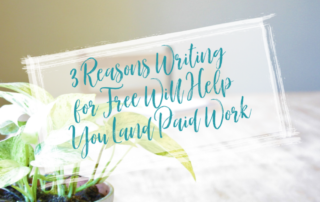 Plant on table with blog title 'three reasons writing for free will help you land paid work'