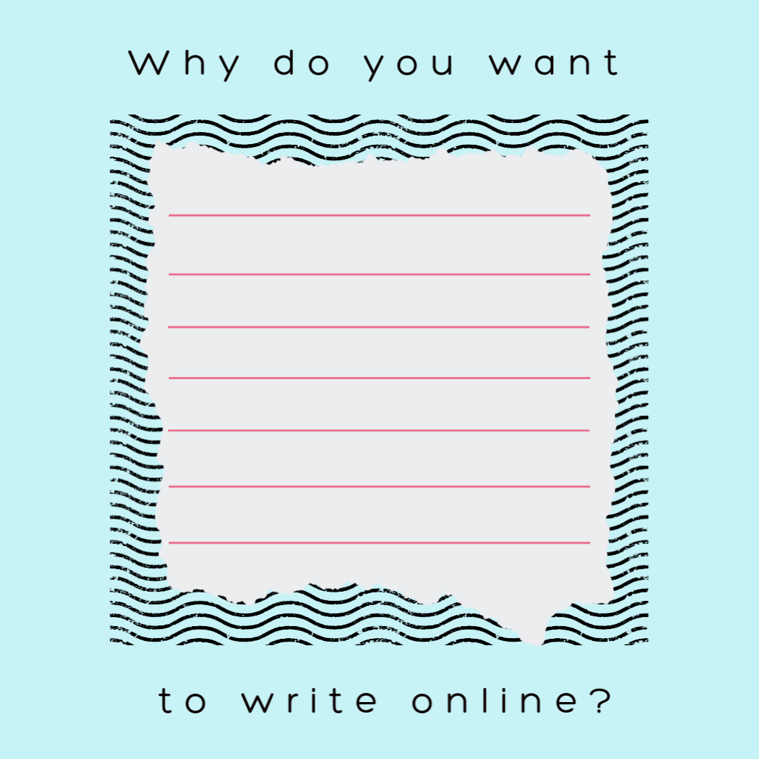 Blue box with space to write 'Why do you want to write online?'