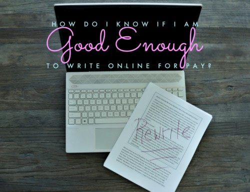 How Do I Know If I Am Good Enough to Write Online for Pay?