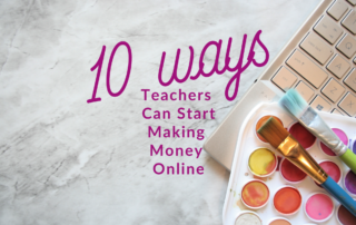 Laptop, water colors, paint brushes and title 10 Ways Teachers Can Start Making Money Online