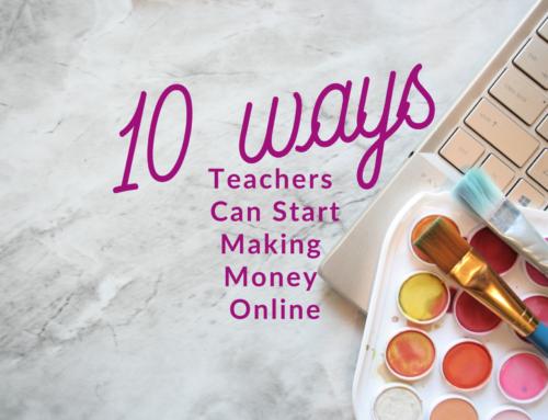 10 Ways Teachers Can Start Making Money Online
